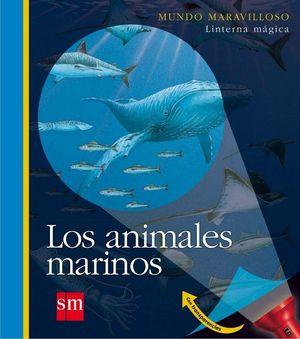 LOS ANIMALES MARINOS. LINTERNA MÁGICA