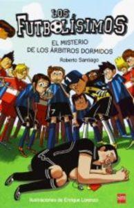 LOS FUTBOLISIMOS 1. EL MISTERIO DE LOS ARBITROS DORMIDOS