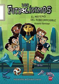 LOS FUTBOLÍSIMOS 5. EL MISTERIO DEL ROBO IMPOSIBLE
