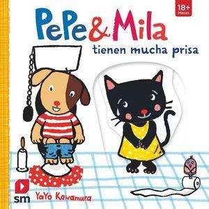 PEPE Y MILA TIENEN MUCHA PRISA / MAS DE 18 MESES /SM