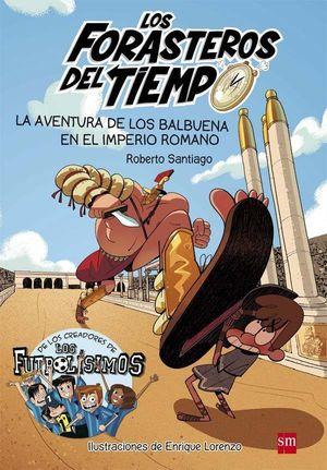 LOS FORASTEROS DEL TIEMPO 3. LA AVENTURA DE LOS BALBUENA EN EL IMPERIO ROMANO