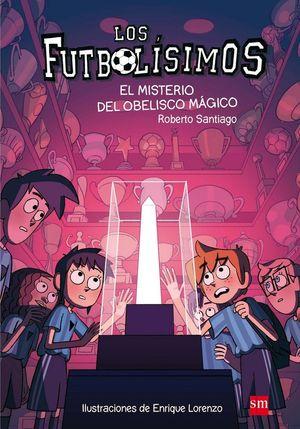LOS FUTBOLISIMOS 12. EL MISTERIO DEL OBELISCO MAGICO