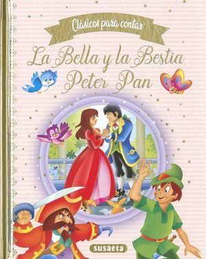 CLÁSICOS PARA CONTAR; LA BELLA Y LA BESTIA, PETER PAN