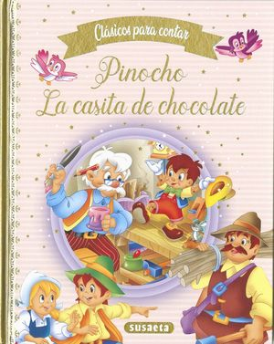 CLÁSICOS PARA CONTAR; PINOCHO, LA CASITA DE CHOCOLATE