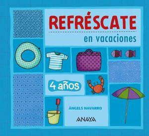 REFRÉSCATE EN VACACIONES. 4 AÑOS
