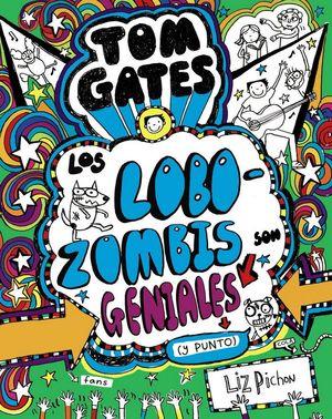 TOM GATES 11. LOS LOBO- ZOMBIS GENIALES