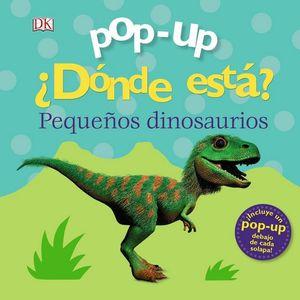 POP-UP ¿DÓNDE ESTÁ? PEQUEÑOS DINOSAURIOS