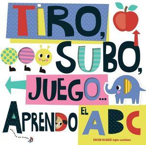 TIRO, SUBO, JUEGO...APRENDO EL ABC