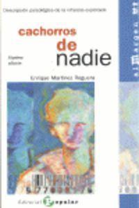 CACHORROS DE NADIE : DESCRIPCIÓN PSICOLÓGICA DE LA INFANCIA EXPLOTADA