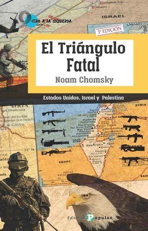 EL TRIÁNGULO FATAL : ESTADOS UNIDOS, ISRAEL Y PALESTINA