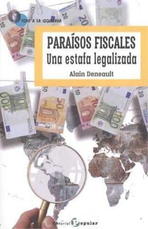 PARAÍSOS FISCALES : UNA ESTAFA LEGALIZADA
