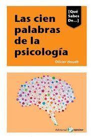 LAS 100 PALABRAS DE LA PSICOLOGÍA : BREVE DICCIONARIO INTRODUCTORIO