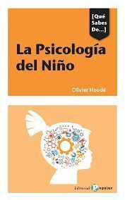 LA PSICOLOGÍA DEL NIÑO : PIAGET REVISADO Y SUPERADO