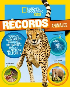 RECORDS ANIMALES. NATHIONAL GEOGRAPHIC KIDS
