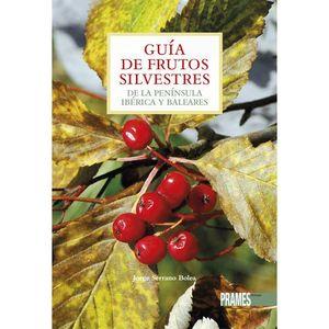 GUIA DE FRUTOS SILVESTRES DE LA PENÍNSULA IBÉRICA Y BALEARES