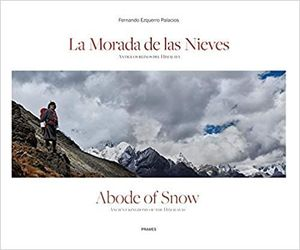 LA MORADA DE LAS NIEVES : ANTIGUOS REINOS DEL HIMALAYA = ADOBE OF SNOW : ANCIENT KINGDOMS OF THE HIM