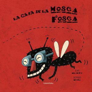 LA CASA DE LA MOSCA FOSCA