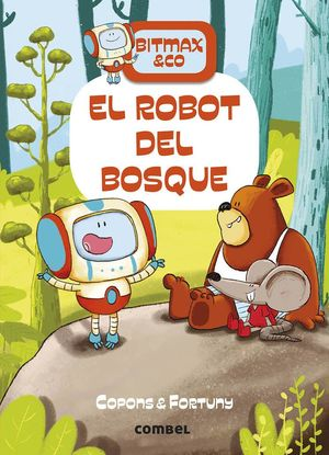 BITMAX & CO. EL ROBOT DEL BOSQUE
