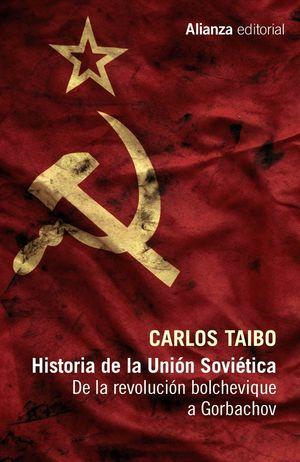 HISTORIA DE LA UNIÓN SOVIÉTICA : DE LA REVOLUCIÓN BOLCHEVIQUE A GORBACHOV