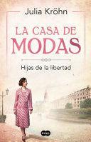LA CASA DE MODAS: HIJAS DE LA LIBERTAD