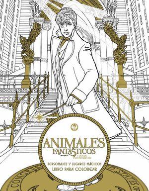 ANIMALES FANTASTICOS. PERSONAJES Y LUGARES MAGICOS PARA COLOREAR