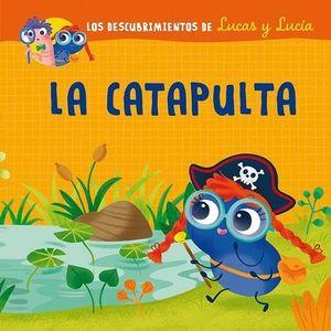LA CATAPULTA. LOS DESCUBRIMIENTOS DE LUCAS Y LUCIA.  PICARONA