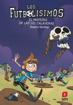 LOS FUTBOLISIMOS 15. EL MISTERIO DE LAS 101 CALAVERAS