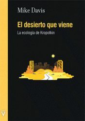 EL DESIERTO QUE VIENE.LA ECOLOGIA DE KROPOTKIN