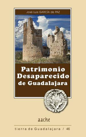 PATRIMONIO DESAPARECIDO DE GUADALAJARA. EDICIÓN 2011