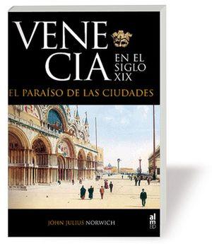 VENECIA EN EL SIGLO XIX : EL PARAÍSO DE LAS CIUDADES