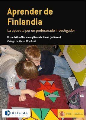 APRENDER DE FINLANDIA : LA APUESTA POR UN PROFESORADO INVESTIGADOR