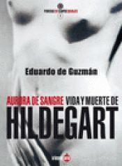 AURORA DE SANGRE. VIDA Y MUERTE DE HILDEGART