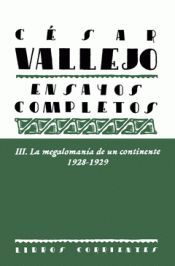 ENSAYOS COMPLETOS III : LA MEGALOMANÍA DE UN CONTINENTE, 1928-1929