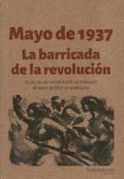 MAYO DE 1937. LA BARRICADA DE LA REVOLUCION