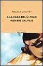 A LA CAZA DEL ÚLTIMO HOMBRE SALVAJE