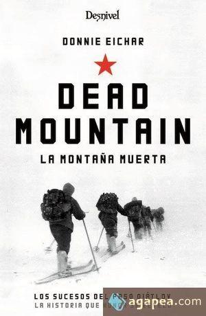 DEAD MOUNTAIN = LA MONTAÑA MUERTA