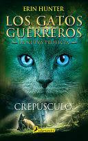CREPUSCULO (LOS GATOS GUERREROS)