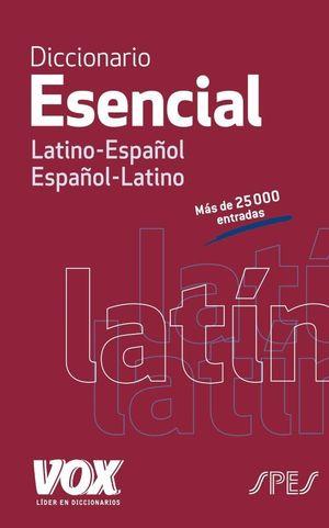 DICCIONARIO ESENCIAL LATINO : LATINO-ESPAÑOL, ESPAÑOL-LATINO